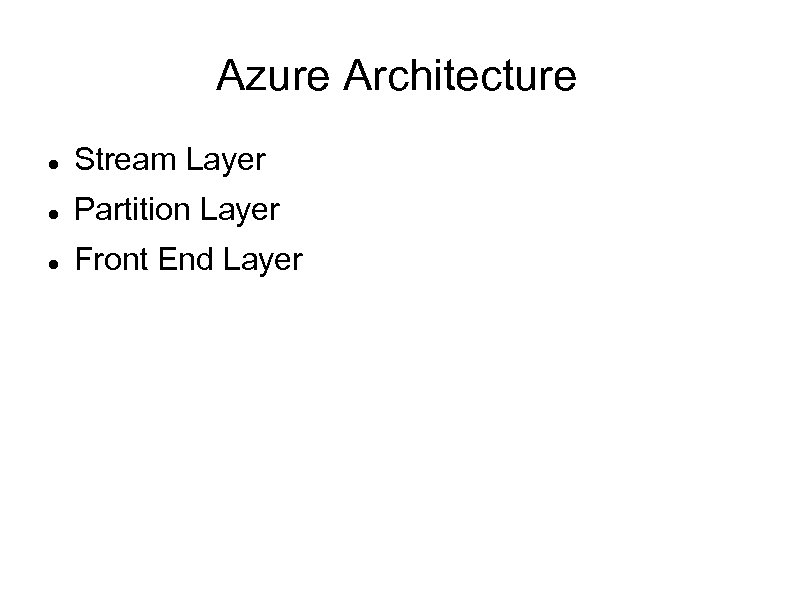 Azure Architecture Stream Layer Partition Layer Front End Layer