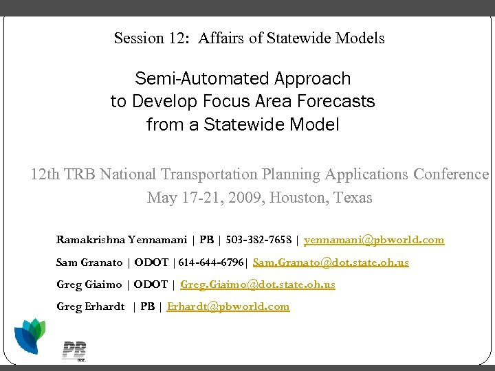 Session 12: Affairs of Statewide Models Semi-Automated Approach to Develop Focus Area Forecasts from