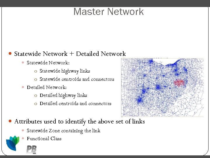 Master Network Statewide Model Network Master Network Or Hybrid Network Statewide Network + Detailed