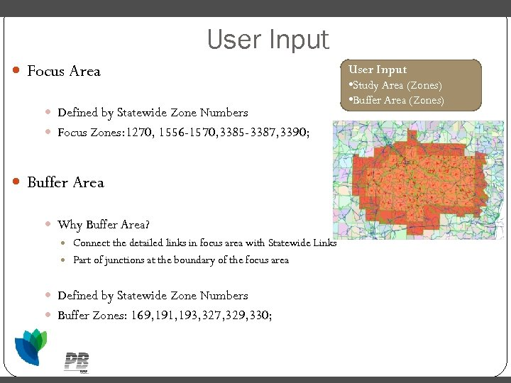 User Input Focus Area Defined by Statewide Zone Numbers Focus Zones: 1270, 1556 -1570,