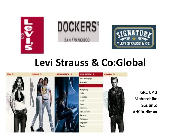 Levi Strauss & Co: Global Sourcing GROUP 2 Mahardhika Susianto Arif Budiman