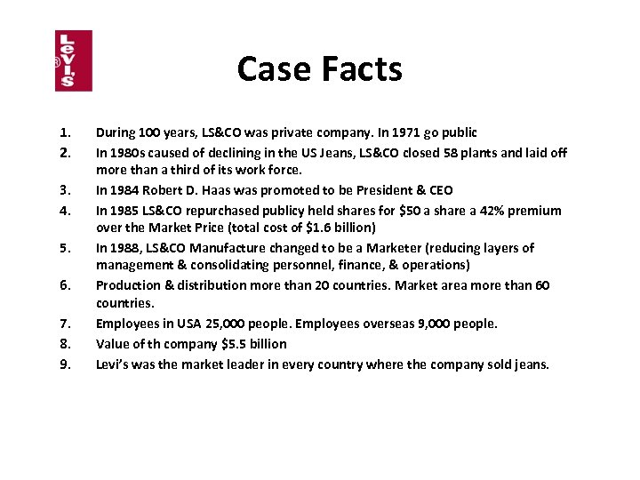 Case Facts 1. 2. 3. 4. 5. 6. 7. 8. 9. During 100 years,