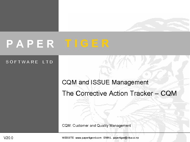 PAPER SOFTWARE TIGER LTD CQM and ISSUE Management The Corrective Action Tracker – CQM: