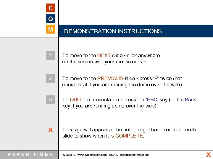C Q M DEMONSTRATION INSTRUCTIONS 1 To move to the NEXT slide - click
