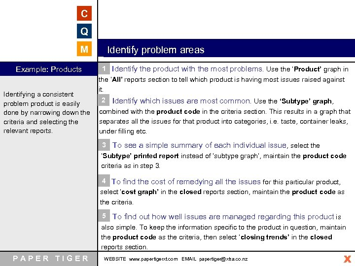 C Q M Example: Products Identifying a consistent problem product is easily done by