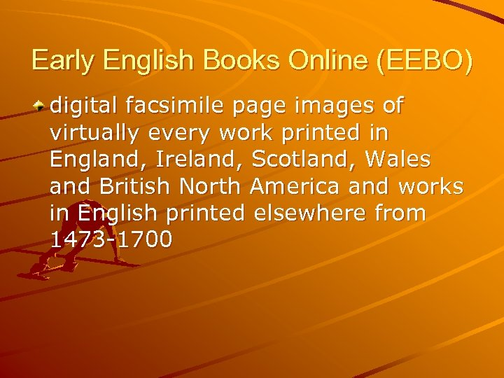 Early English Books Online (EEBO) digital facsimile page images of virtually every work printed