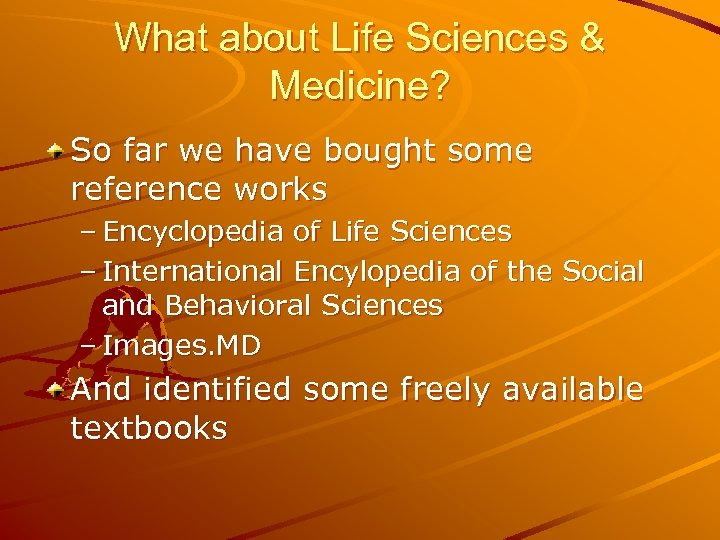 What about Life Sciences & Medicine? So far we have bought some reference works