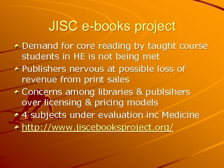JISC e-books project Demand for core reading by taught course students in HE is