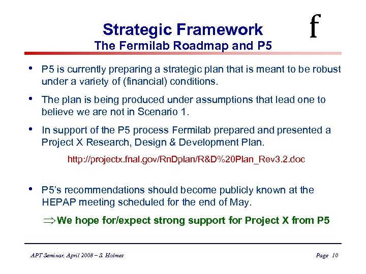 Strategic Framework The Fermilab Roadmap and P 5 f • P 5 is currently