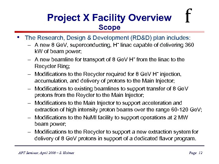 Project X Facility Overview Scope • f The Research, Design & Development (RD&D) plan