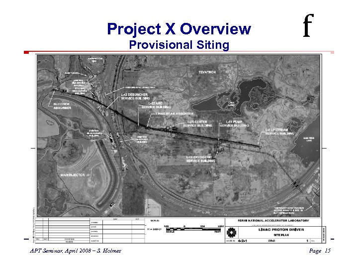 Project X Overview Provisional Siting APT Seminar, April 2008 – S. Holmes f Page