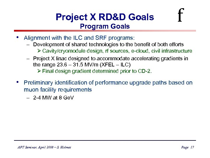 Project X RD&D Goals Program Goals f • Alignment with the ILC and SRF