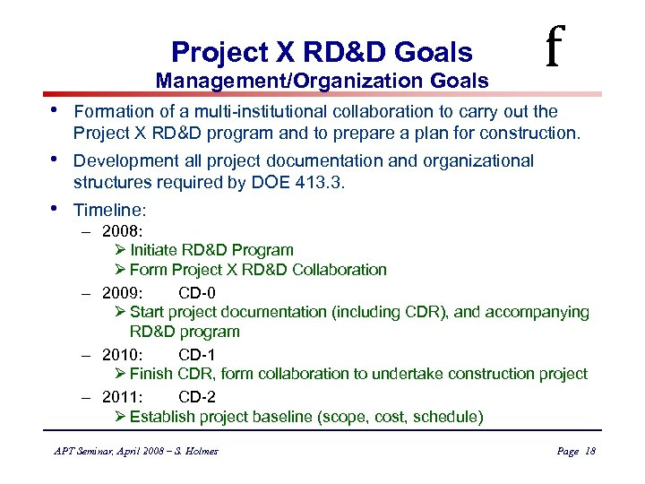 Project X RD&D Goals Management/Organization Goals f • Formation of a multi-institutional collaboration to