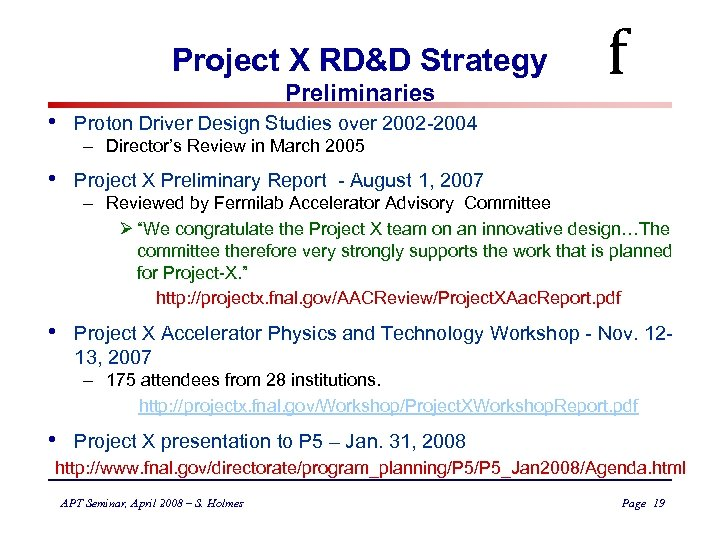 Project X RD&D Strategy Preliminaries f • Proton Driver Design Studies over 2002 -2004
