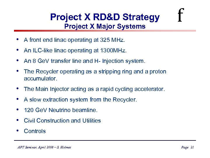 Project X RD&D Strategy Project X Major Systems • • A front end linac