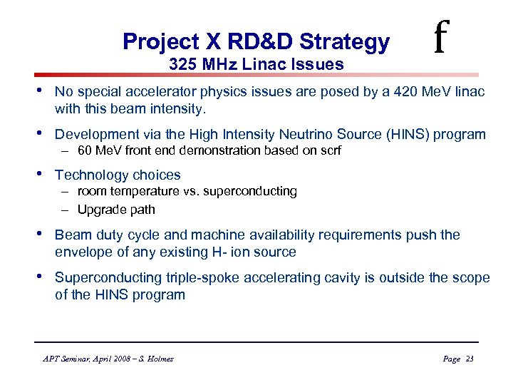 Project X RD&D Strategy 325 MHz Linac Issues f • No special accelerator physics
