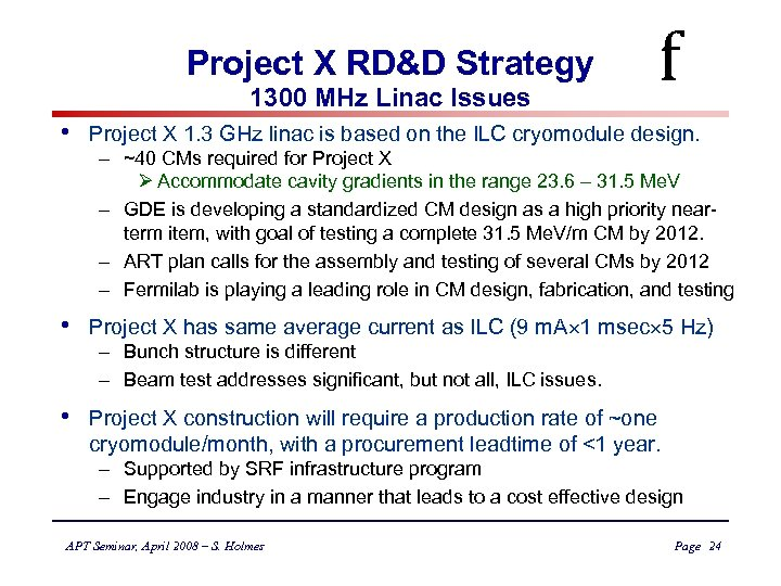 Project X RD&D Strategy 1300 MHz Linac Issues f • Project X 1. 3