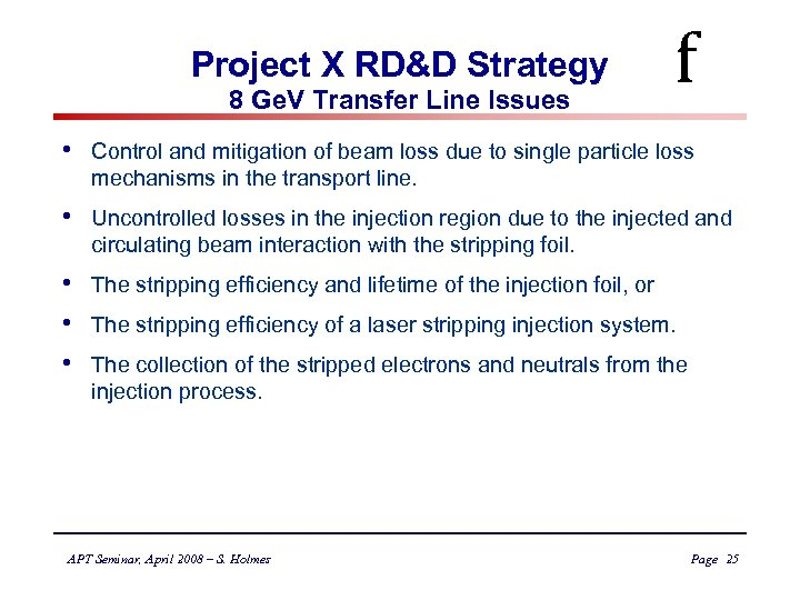 Project X RD&D Strategy 8 Ge. V Transfer Line Issues f • Control and