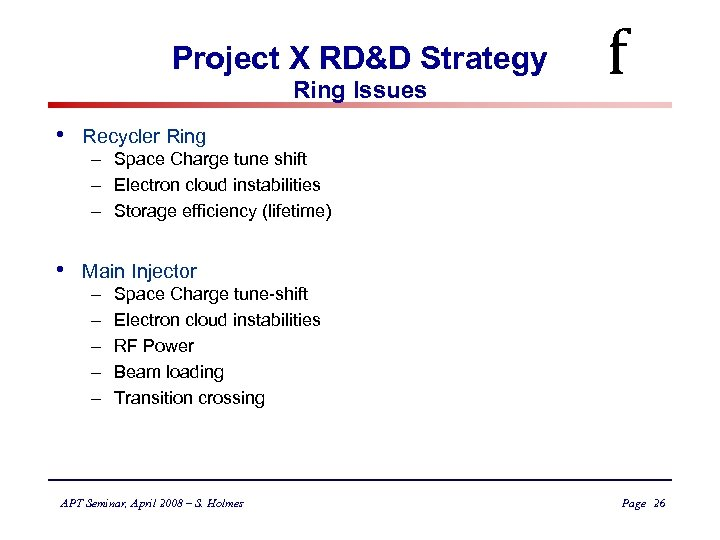 Project X RD&D Strategy Ring Issues • Recycler Ring • f Main Injector –