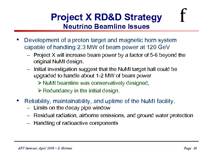 Project X RD&D Strategy Neutrino Beamline Issues • f Development of a proton target