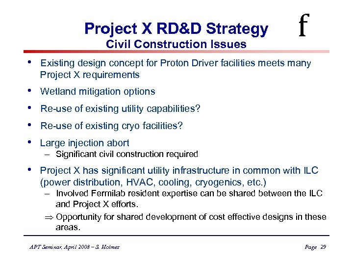 Project X RD&D Strategy Civil Construction Issues f • Existing design concept for Proton