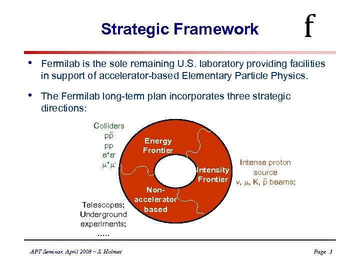 Strategic Framework f • Fermilab is the sole remaining U. S. laboratory providing facilities