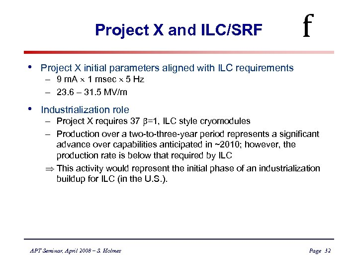 Project X and ILC/SRF • Project X initial parameters aligned with ILC requirements •