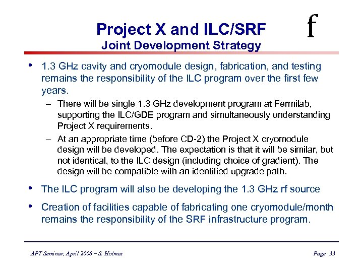 Project X and ILC/SRF Joint Development Strategy • f 1. 3 GHz cavity and