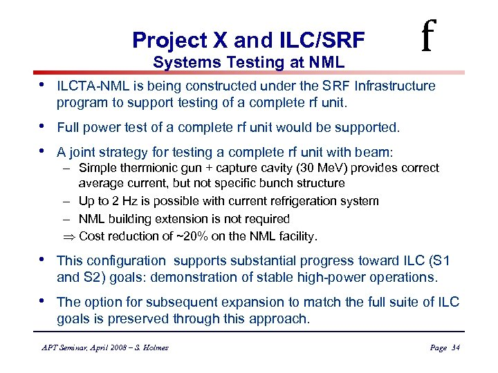 Project X and ILC/SRF Systems Testing at NML f • ILCTA-NML is being constructed