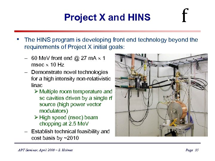 Project X and HINS • f The HINS program is developing front end technology