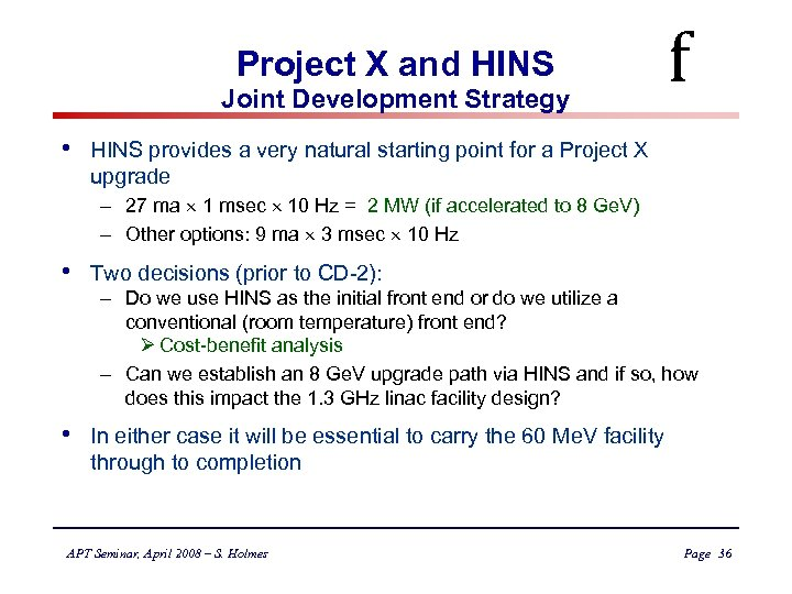 Project X and HINS Joint Development Strategy • f HINS provides a very natural