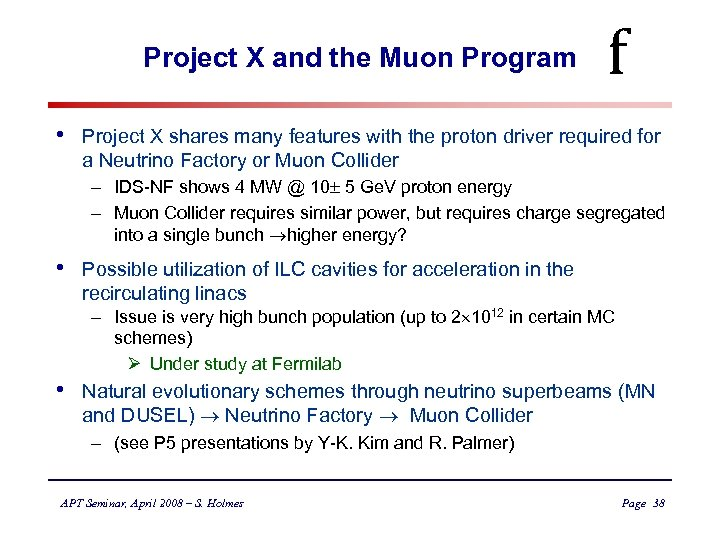 Project X and the Muon Program • f Project X shares many features with