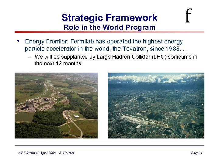 Strategic Framework Role in the World Program • f Energy Frontier: Fermilab has operated