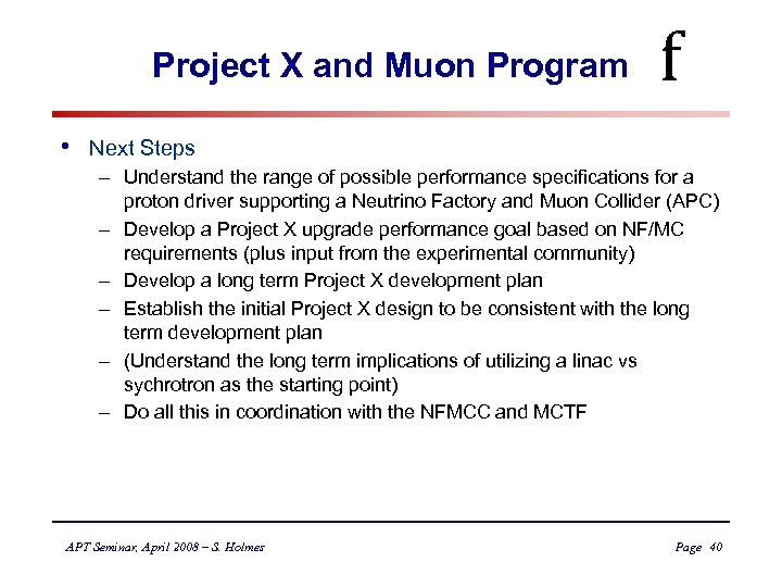Project X and Muon Program • f Next Steps – Understand the range of