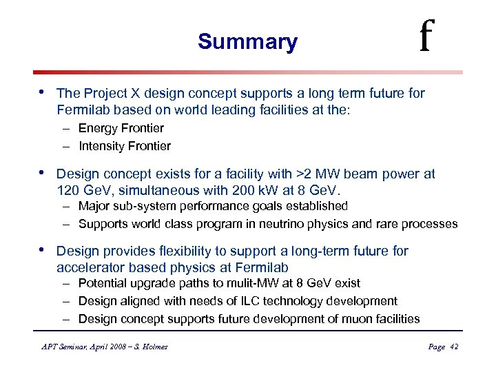 Summary • f The Project X design concept supports a long term future for