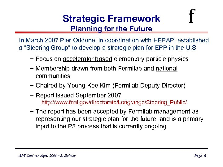 Strategic Framework Planning for the Future f In March 2007 Pier Oddone, in coordination
