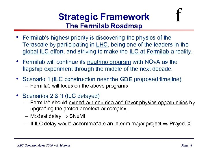 Strategic Framework The Fermilab Roadmap f • Fermilab's highest priority is discovering the physics