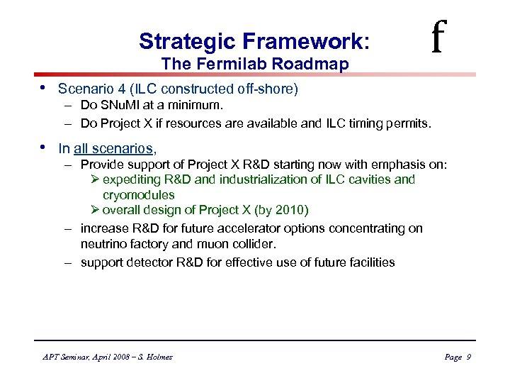 Strategic Framework: The Fermilab Roadmap • Scenario 4 (ILC constructed off-shore) • f In