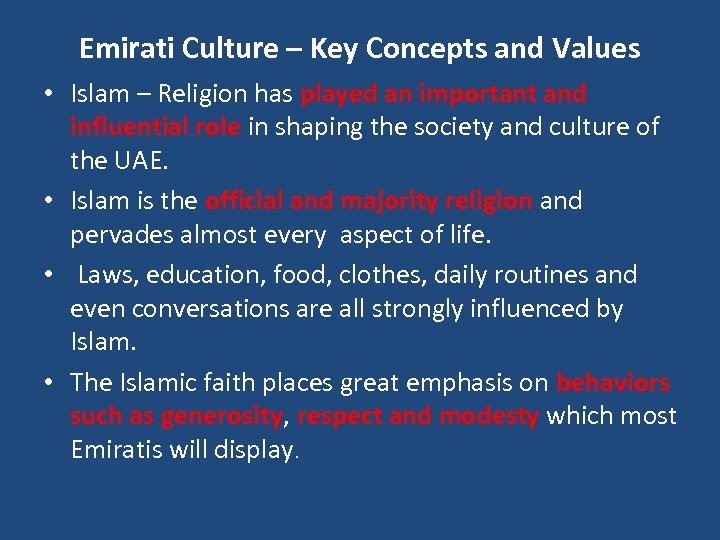 Emirati Culture – Key Concepts and Values • Islam – Religion has played an