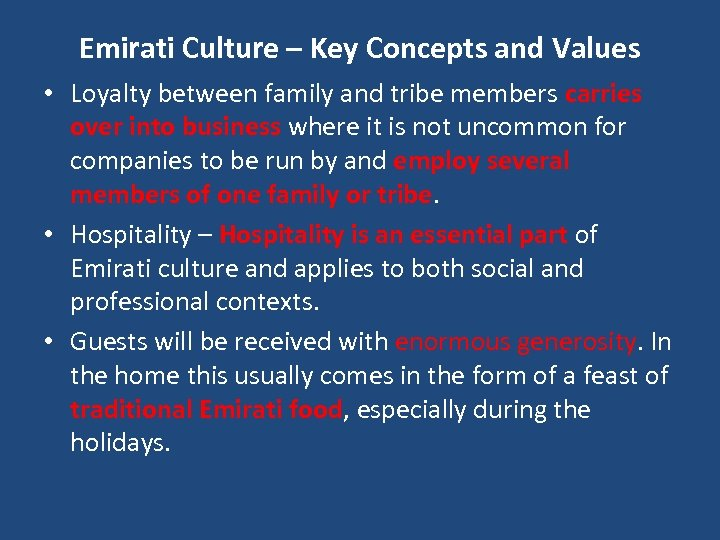 Emirati Culture – Key Concepts and Values • Loyalty between family and tribe members