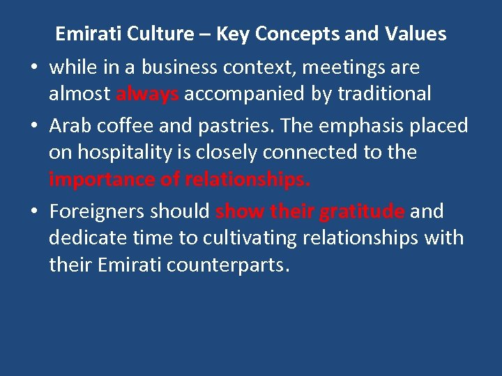 Emirati Culture – Key Concepts and Values • while in a business context, meetings