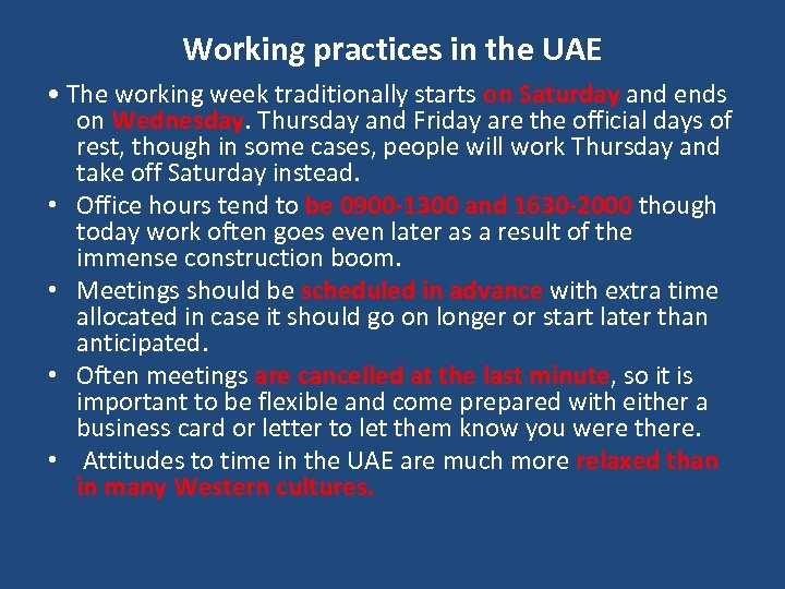 Working practices in the UAE • The working week traditionally starts on Saturday and