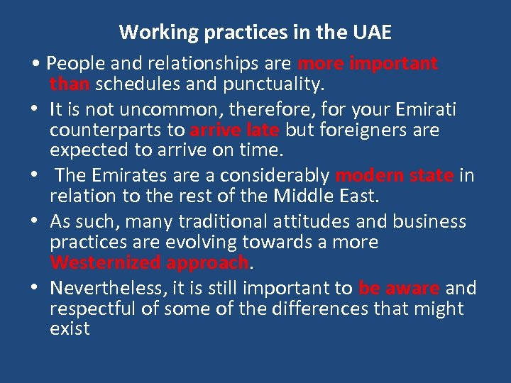 Working practices in the UAE • People and relationships are more important than schedules