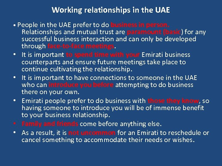 Working relationships in the UAE • People in the UAE prefer to do business