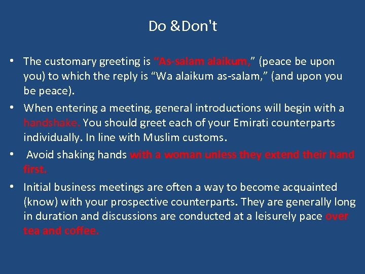 "Do &Don't • The customary greeting is ""As-salam alaikum, "" (peace be upon you)"
