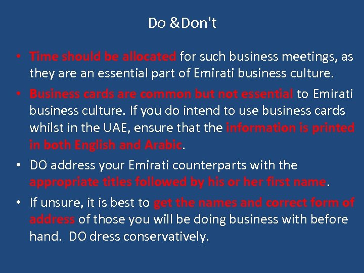 Do &Don't • Time should be allocated for such business meetings, as they are
