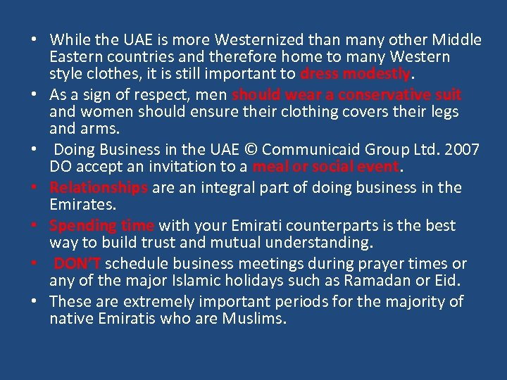 • While the UAE is more Westernized than many other Middle Eastern countries