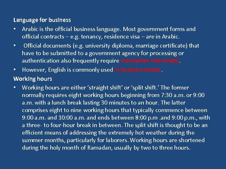 Language for business • Arabic is the official business language. Most government forms and