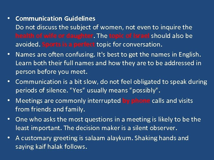 • Communication Guidelines Do not discuss the subject of women, not even to