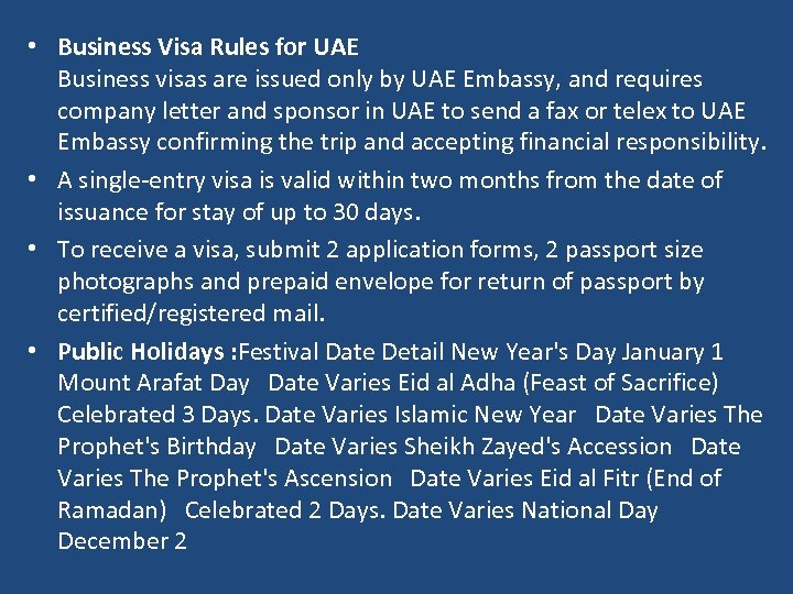 • Business Visa Rules for UAE Business visas are issued only by UAE